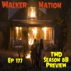 """Ep 177 """"The Walking Dead Seaon 8B Preview"""""""
