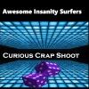 Curious Crap Shoot