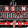 The F.U. Wrestling Podcast Episode #27 (Elimination Chamber Predictions and more)