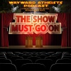 #33- The Show Must Go On......