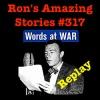RAS #317 - Words At War (Replay)