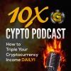 10x Crypto Podcast!!!
