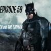 Vol. 2/Ep. 59 - The BATMAN-ON-FILM.COM Podcast - February 5. 2017