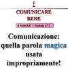 Comunicare Bene - podcast puntata 1 - Comunicazione: quella parola magica usata impropriamente da molte persone!