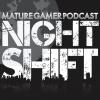 Mature Gamer - Night Shift