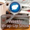 Weekly Wrap-Up Show For 3/17/2018