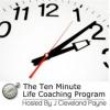 The Ten Minute Life Coach