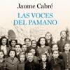 Las voces del Pamano, Jaume Cabré