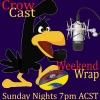 Crow Cast - Weekend Wrap