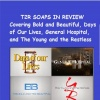 EPISODE 47 SOAPS IN REVIEW DISCUSSING #BOLDANDBEAUTIFUL #YR #GH #DAYS