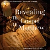 Revealing the Gospel of Matthew