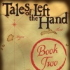 Tales of the Left Hand, Book Two