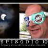 Ep 10 Eclipse 2017 y el mundo no terminó
