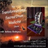 Transformational Sacred Drum Medicine Show ~ Special Guest: Ian Morris ~ 10Oct2017