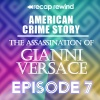 American Crime Story: The Assassination of Gianni Versace || Episode 07 - Recap Rewind
