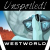 UNspoiled! WestWorld