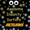Awesome Insanity Surfers Returns