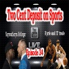 Two-Cent Deposit on Sports - Episode 34