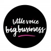 Little Voice Big Business