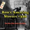 RAS #320 - The Man Who Stole The Bible