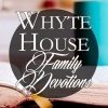 Whyte House Family Devotions: Prayer for the Family, Church, Nation & World #275 (2/20/18)