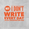Why I Don't Write Every Day