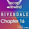 "Recap Rewind - Riverdale - Chapter 16 ""The Watcher In the Woods"""