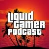 Liquid Gamer Podcast