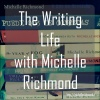The Writing Life with Michelle Richmond