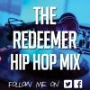 The Redeemer Hip Hop Mix