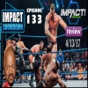 Impact Wrestling 4/13/17 Aftershow: Josh Matthews...You're Fired! IMPACT Showdown Ep. 133