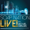 Soap Nation Live with Michael Fairman