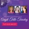 Angel Talk Tuesday