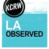 KCRW's L.A. Observed
