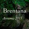 Brentana - Armonie 2013