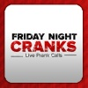Friday Night Cranks - Weekly Prank Calls