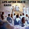 LIFE AFTER DEATH RADIO