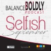 Episode 25 Don't Apologize for Being Selfish