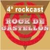Rock de Castellón: 4º rockcast