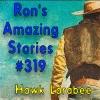 RAS #319 - Hawk Larabee