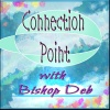 Connection Point with Bishop Deb