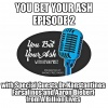 You Bet Your Ash: Episode Two