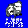 2 Jews Talking
