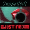 UNspoiled! Justified