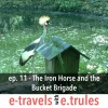 ET011 - The Iron Horse and the Bucket Brigade