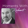 Moments with Robert