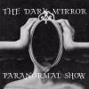 The Dark Mirror Show - Ghost Animals