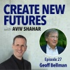 027 Geoff Bellman Pt. 2 - How Extraordinary Groups Achieve Amazing Results