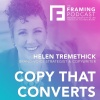 E 14 Helen Tremethick - Brand-Voice Strategist and Copywriter | The Framing Podcast