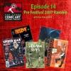 Episode 14- Pre Festival 2017 Ramble